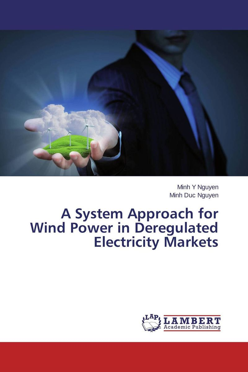 A System Approach for Wind Power in Deregulated Electricity Markets ароматизатор aroma wind 002 a