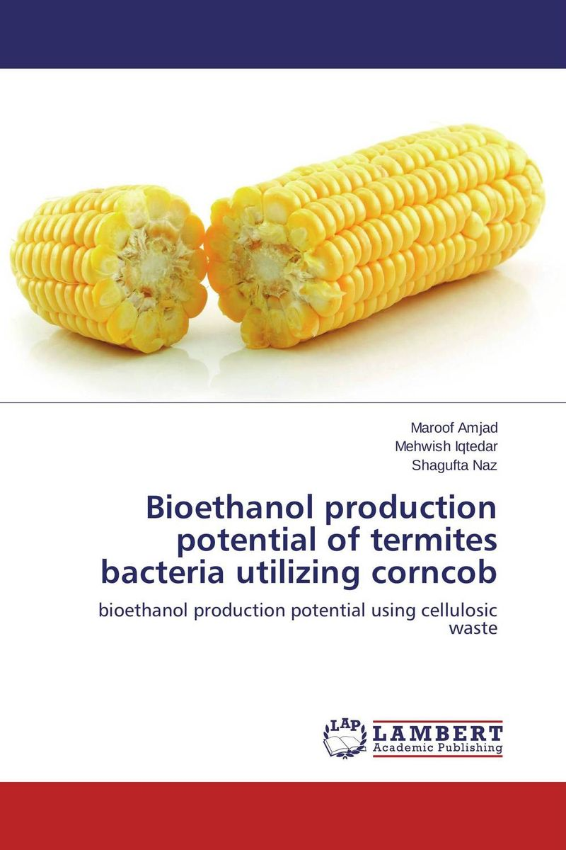 Bioethanol production potential of termites bacteria utilizing corncob rakesh kumar production potential of summer mungbean cultivars in india