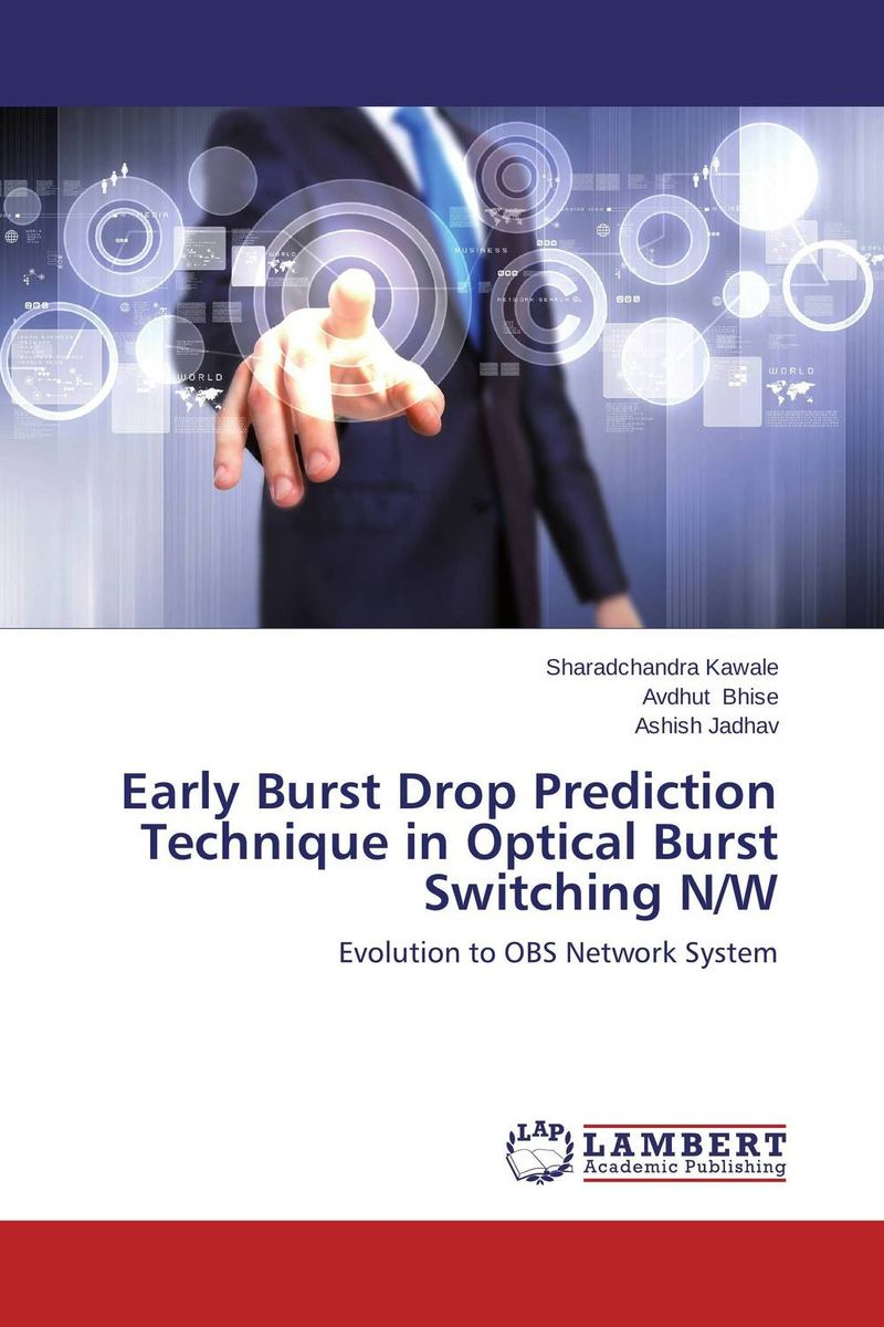 Early Burst Drop Prediction Technique in Optical Burst Switching N/W optical elements and systems in laser technique and metrology
