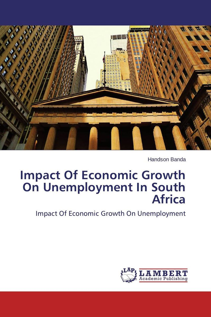 Impact Of Economic Growth On Unemployment In South Africa impact of stock market performance indices on economic growth