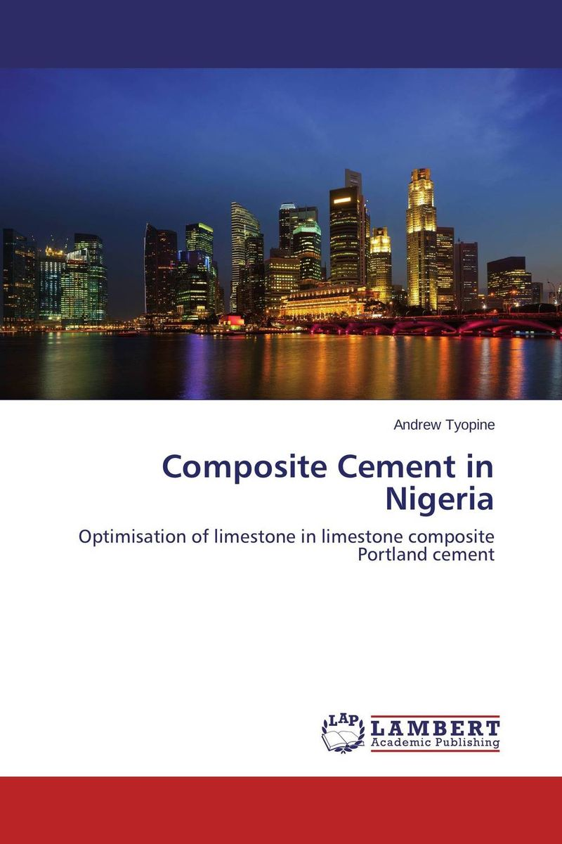 Composite Cement in Nigeria industrial wastes in concrete alternative to cement
