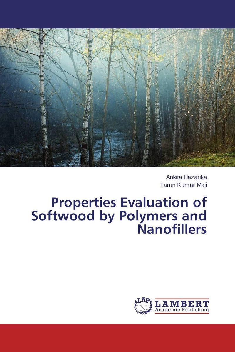 купить Properties Evaluation of Softwood by Polymers and Nanofillers недорого