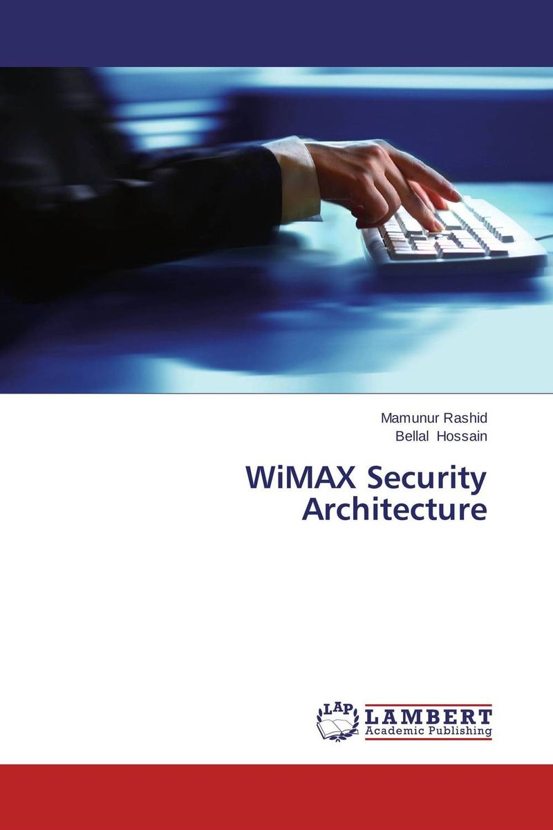 WiMAX Security Architecture belousov a security features of banknotes and other documents methods of authentication manual денежные билеты бланки ценных бумаг и документов