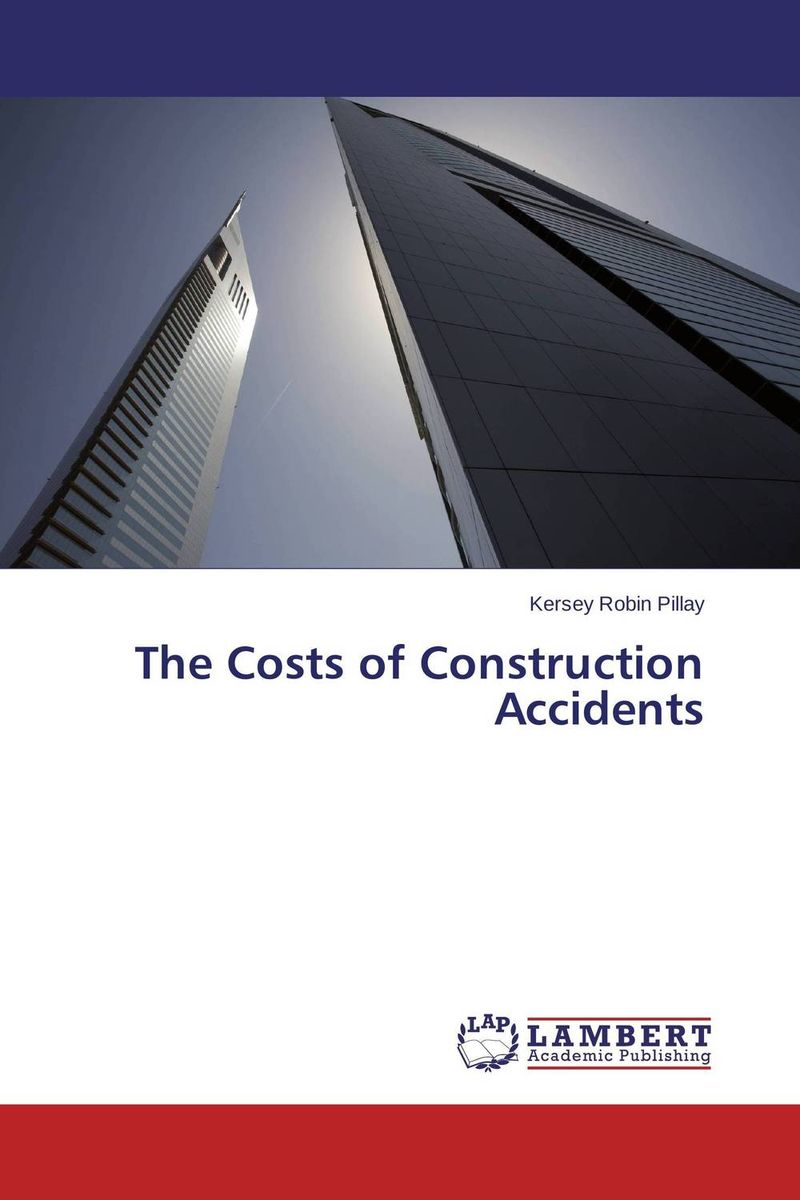 The Costs of Construction Accidents smith k mess the manual of accidents and mistakes