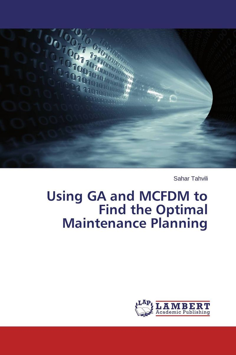 Using GA and MCFDM to Find the Optimal Maintenance Planning optimal and efficient motion planning of redundant robot manipulators
