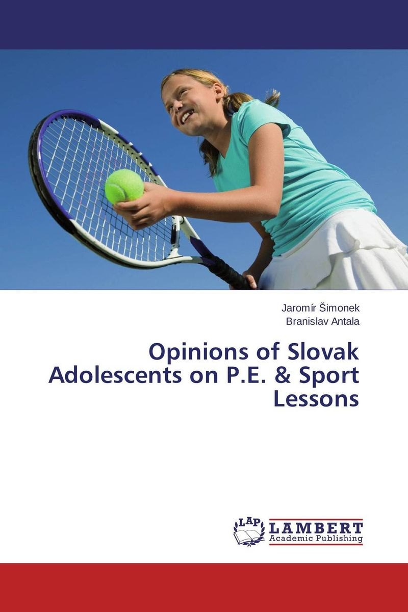 Opinions of Slovak Adolescents on P.E. & Sport Lessons opinions of slovak adolescents on p e