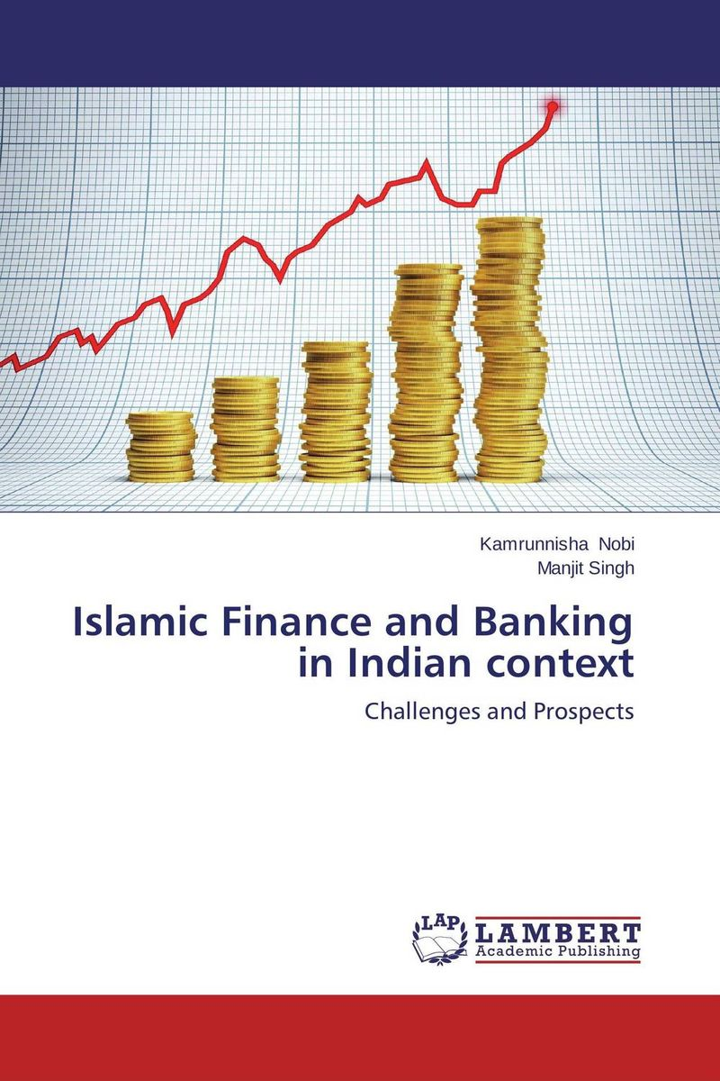 Islamic Finance and Banking in Indian context jaynal ud din ahmed and mohd abdul rashid institutional finance for micro and small entreprises in india