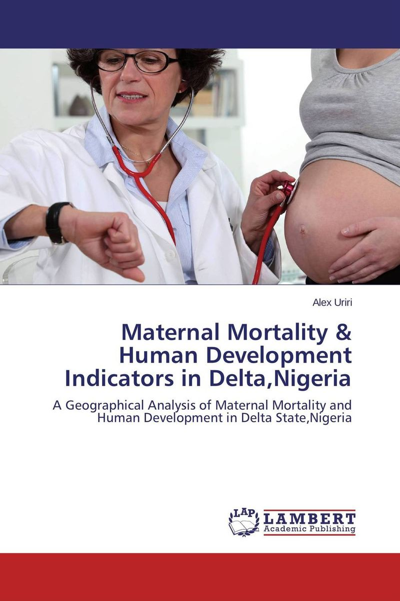 Maternal Mortality & Human Development Indicators in Delta,Nigeria michael griffis economic indicators for dummies