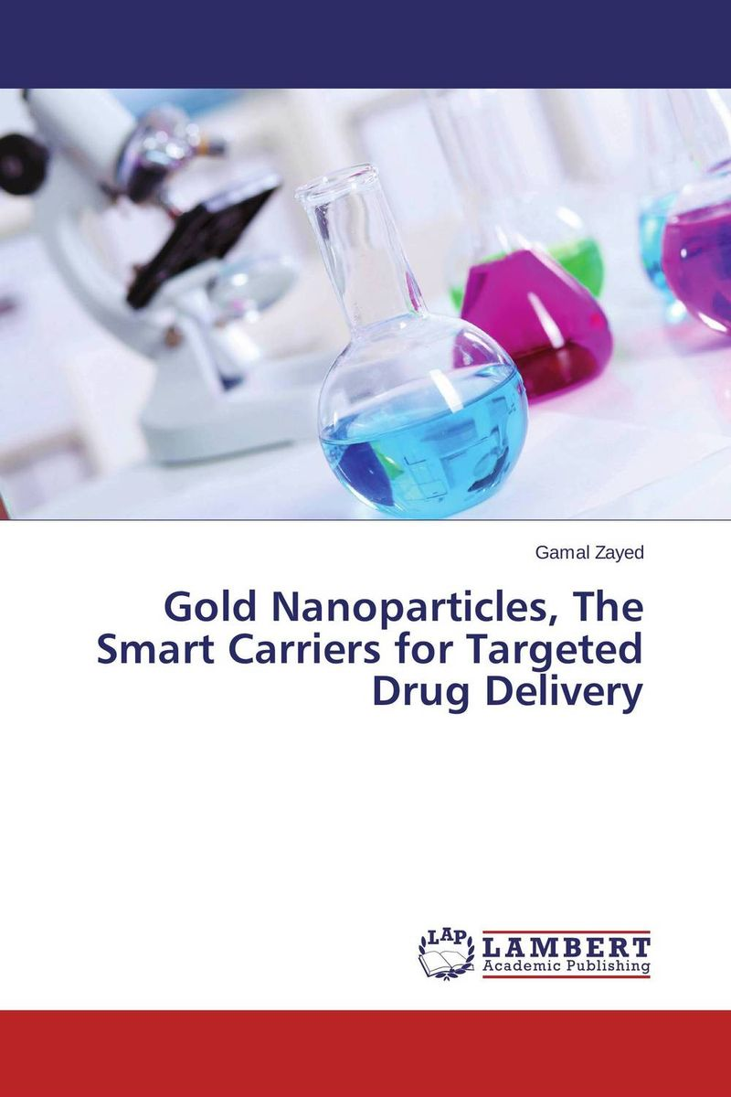 Gold Nanoparticles, The Smart Carriers for Targeted Drug Delivery drug discovery and design