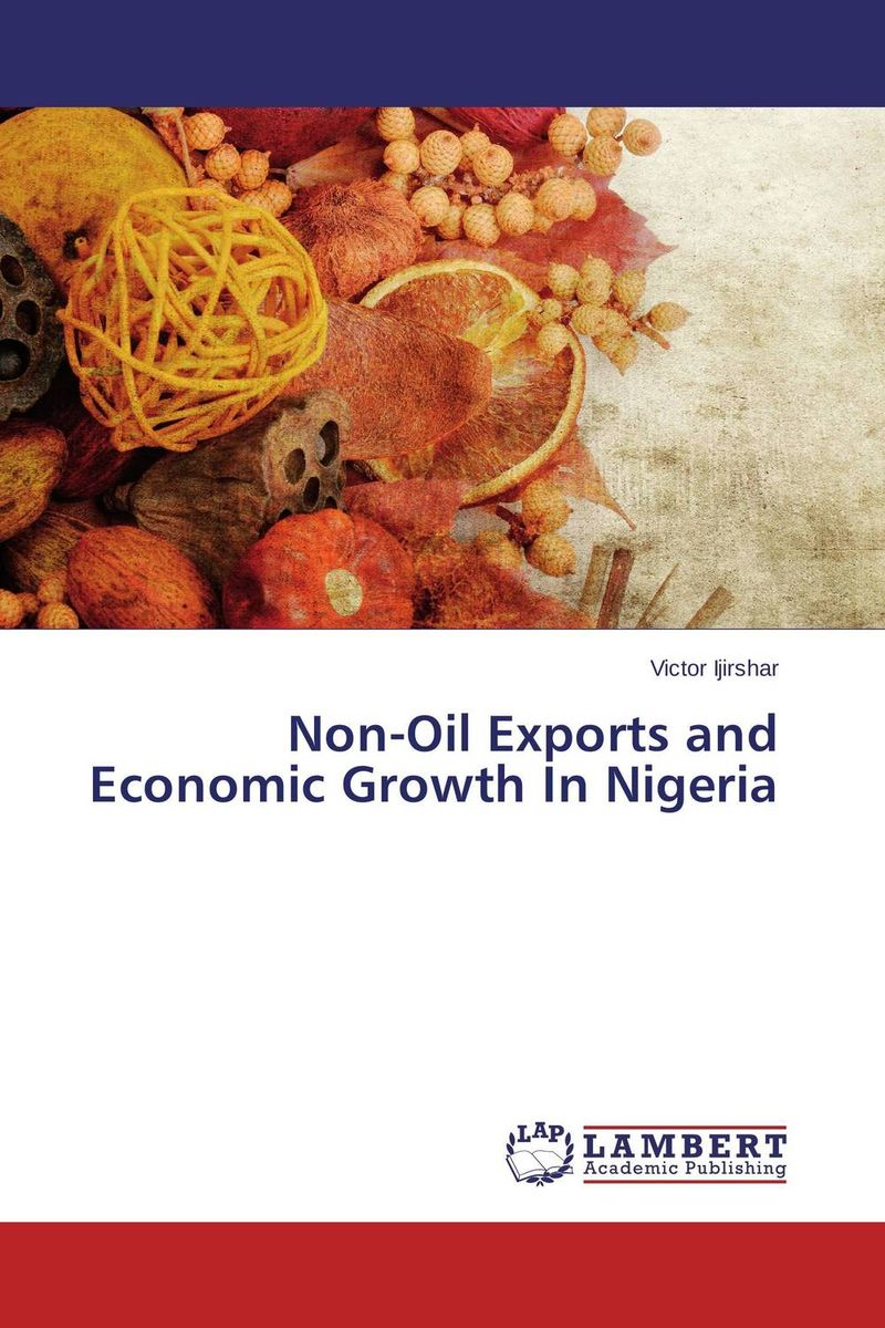 Non-Oil Exports and Economic Growth In Nigeria economic growth in nigeria