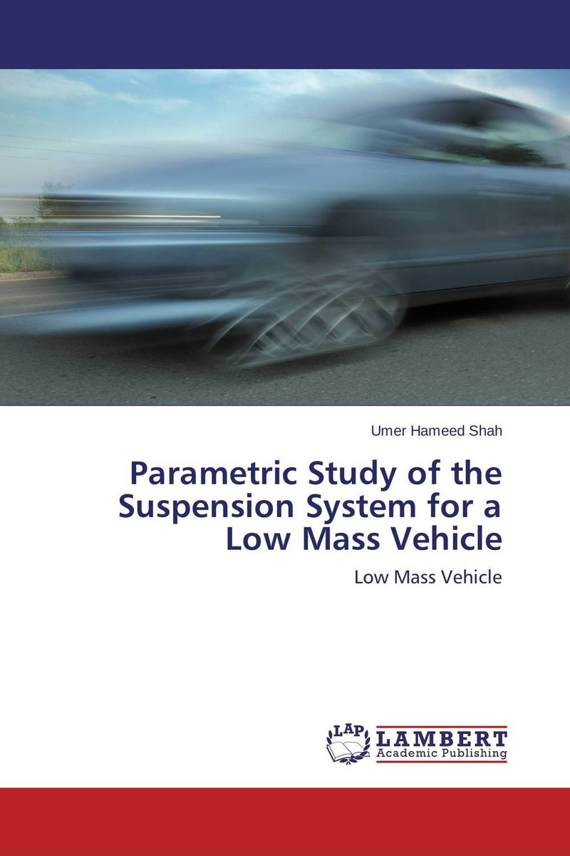 Parametric Study of the Suspension System for a Low Mass Vehicle a study of the religio political thought of abdurrahman wahid