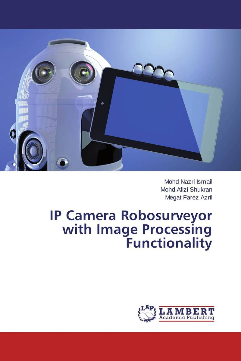 IP Camera Robosurveyor with Image Processing Functionality image tamper detection using reversible watermarking