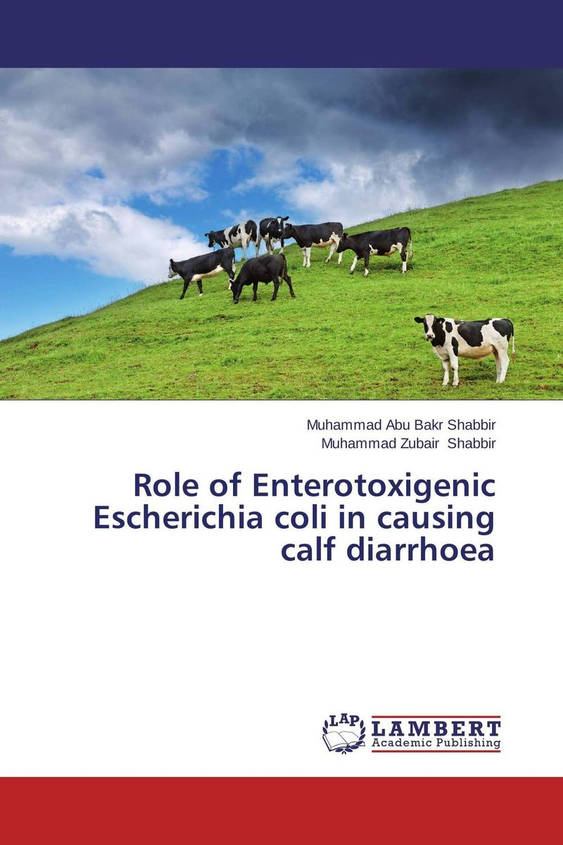 Role of Enterotoxigenic Escherichia coli in causing calf diarrhoea deepak sharma and s s soni escherichia coli strains associated with calf diarrhoea