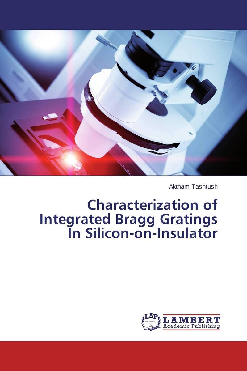 Characterization of Integrated Bragg Gratings In Silicon-on-Insulator metrology