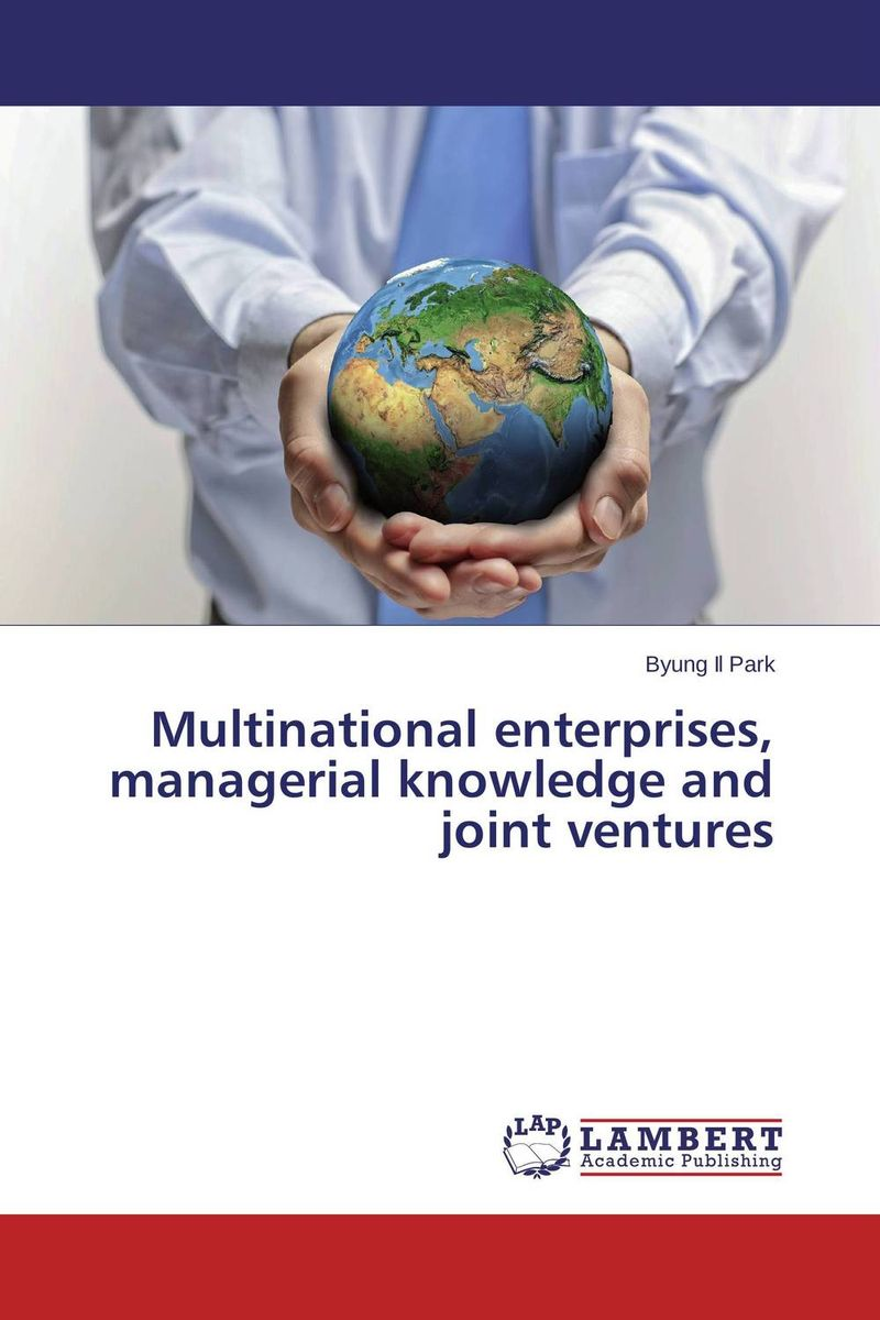 Multinational enterprises, managerial knowledge and joint ventures knowledge management – classic