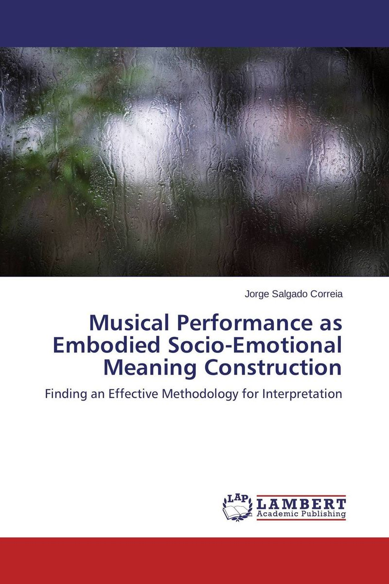Musical Performance as Embodied Socio-Emotional Meaning Construction word meaning and legal interpretation
