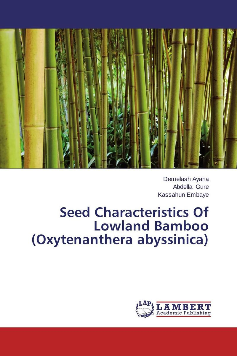 Seed Characteristics Of Lowland Bamboo (Oxytenanthera abyssinica) lahiri j the lowland a novel