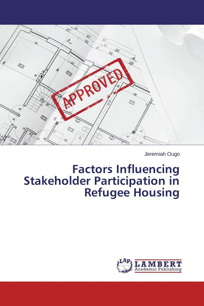 Factors Influencing Stakeholder Participation in Refugee Housing humanizing globalization practice of multi stakeholder regulation
