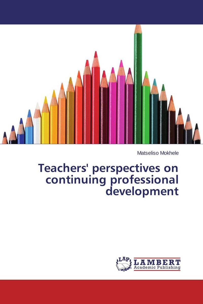 Teachers' perspectives on continuing professional development teachers qualification and professional development in nigeria