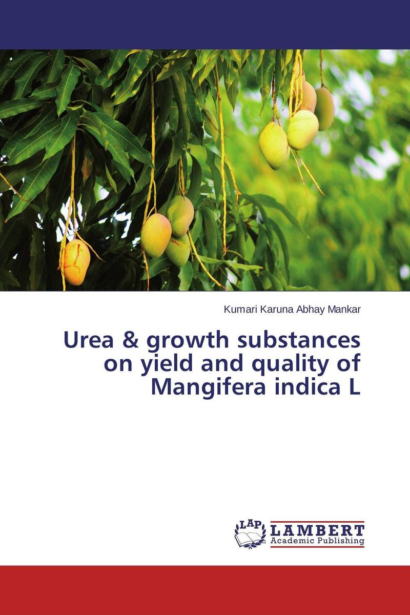 Urea & growth substances on yield and quality of Mangifera indica L zahid ali faqir muhammad tahir and saeed ahmed study to improve quality and production of mangifera indica l