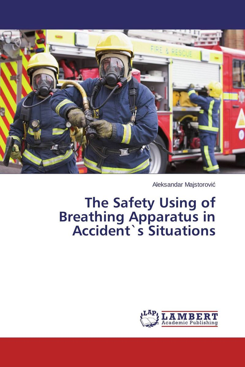 The Safety Using of Breathing Apparatus in Accident`s Situations the art of not breathing