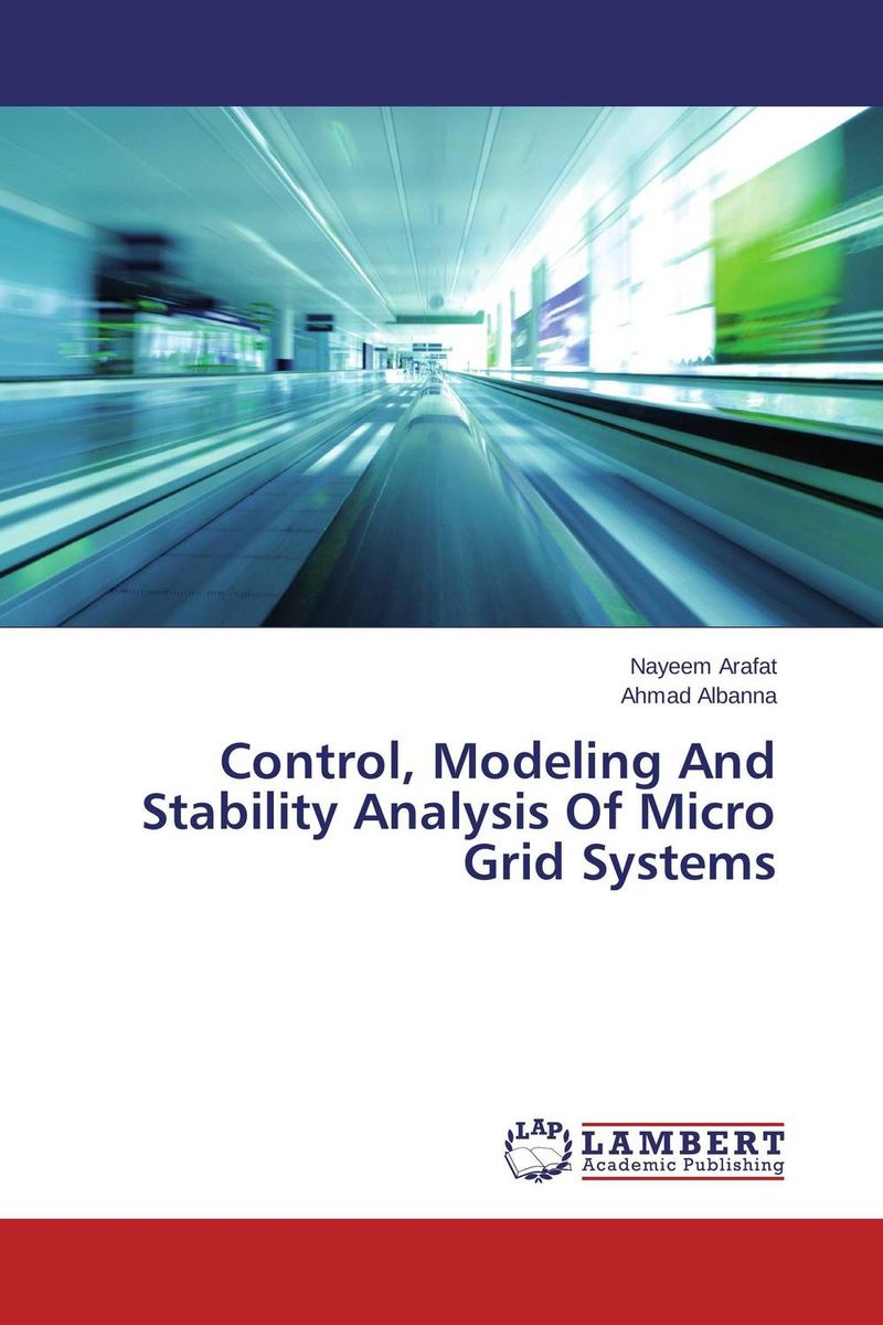 Control, Modeling And Stability Analysis Of Micro Grid Systems цена