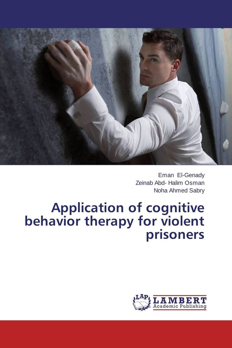 Application of cognitive behavior therapy for violent prisoners