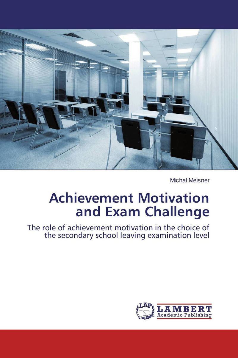 Achievement Motivation and Exam Challenge mick johnson motivation is at