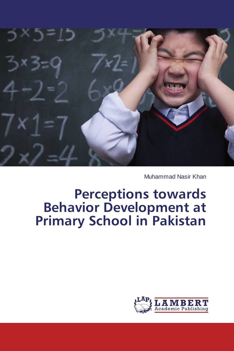 Perceptions towards Behavior Development at Primary School in Pakistan dividend paying behavior in pakistan