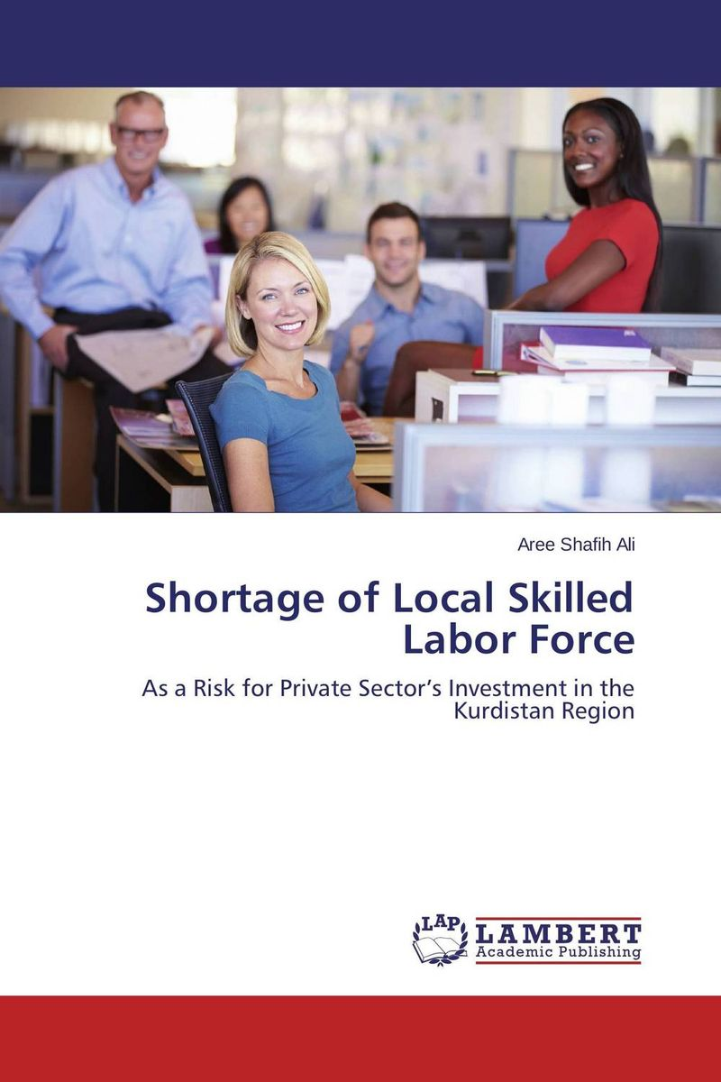 Shortage of Local Skilled Labor Force