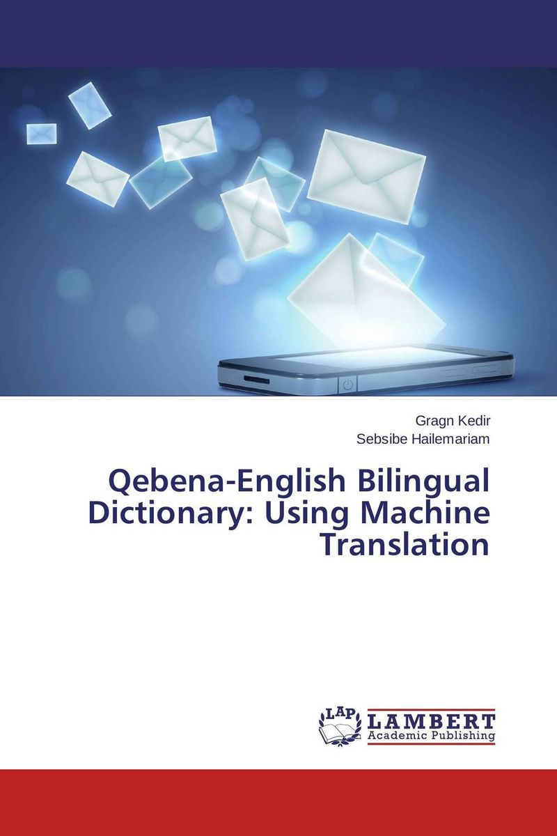Qebena-English Bilingual Dictionary: Using Machine Translation the translation of figurative language