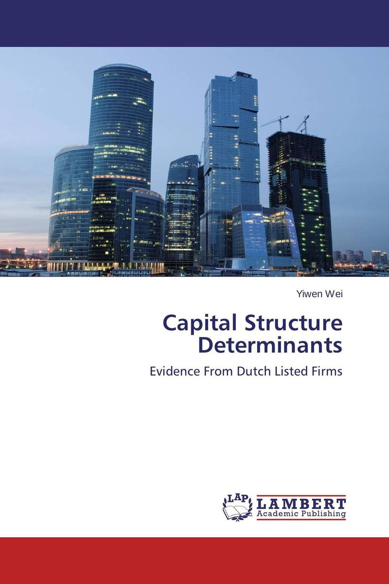 Capital Structure Determinants the determinants of capital structure
