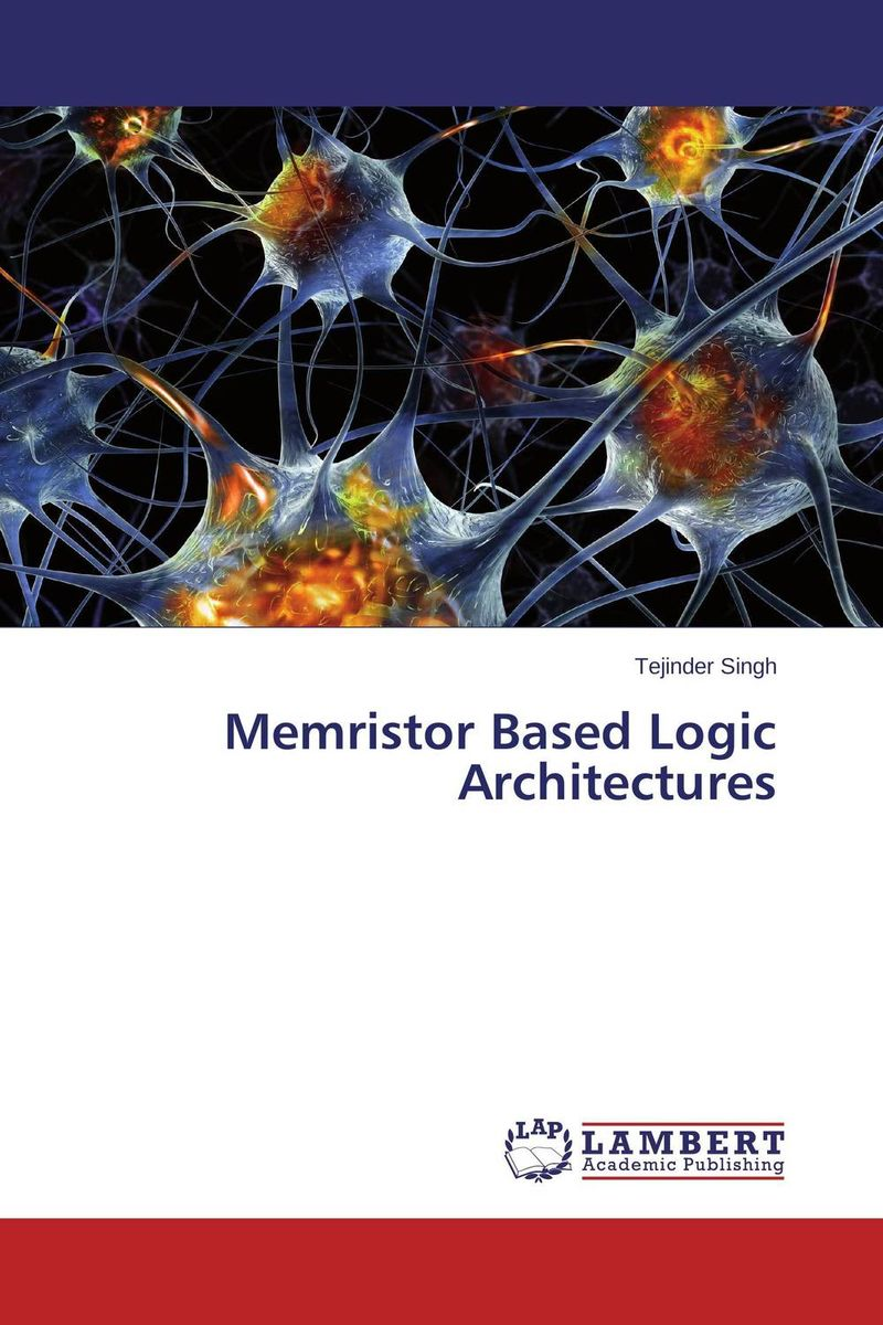 Memristor Based Logic Architectures nanoscale memristive devices for memory and logic applications