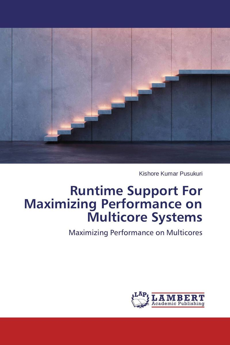 Runtime Support For Maximizing Performance on Multicore Systems dr juan a martinez velasco transient analysis of power systems solution techniques tools and applications