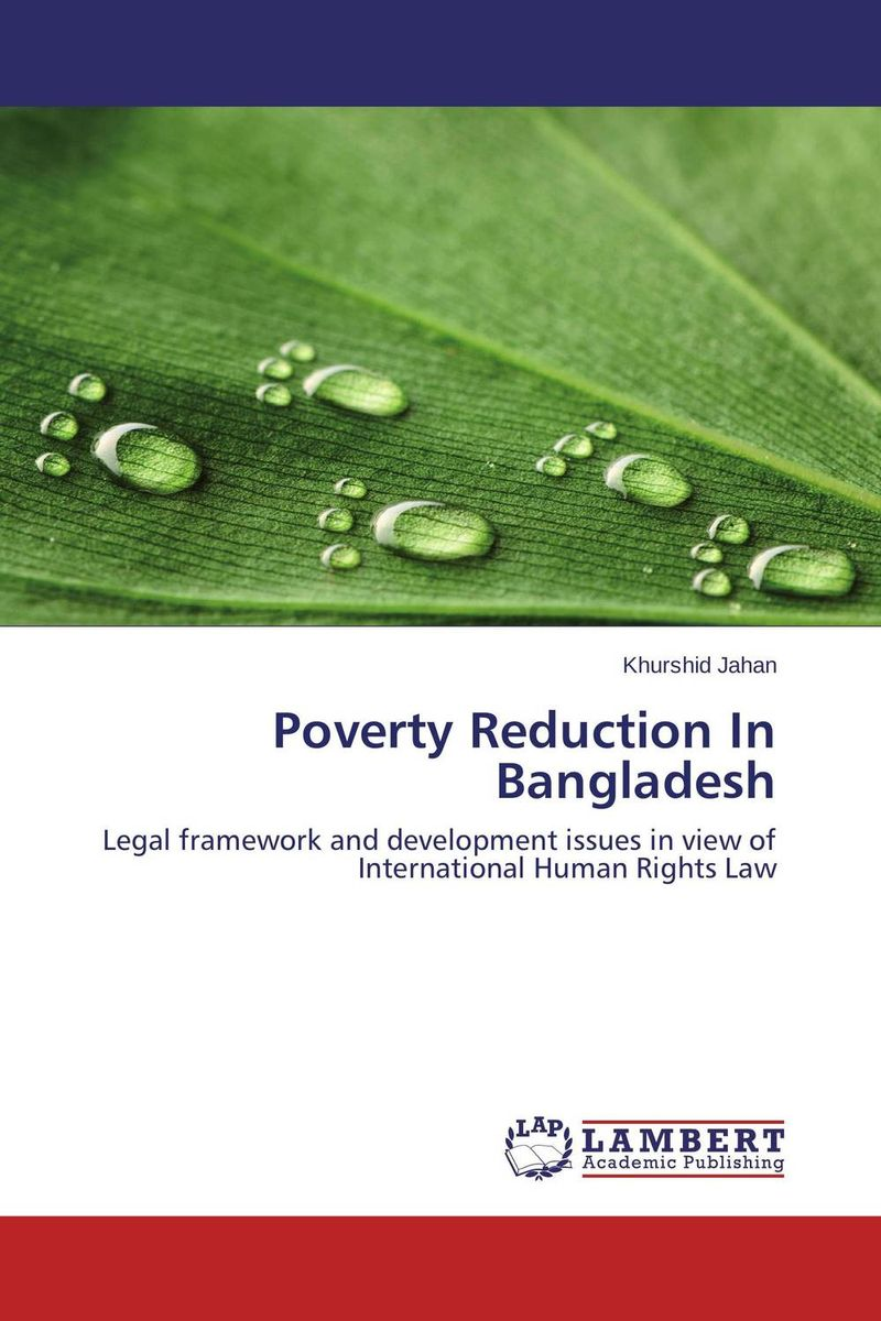 Poverty Reduction In Bangladesh affair of state an