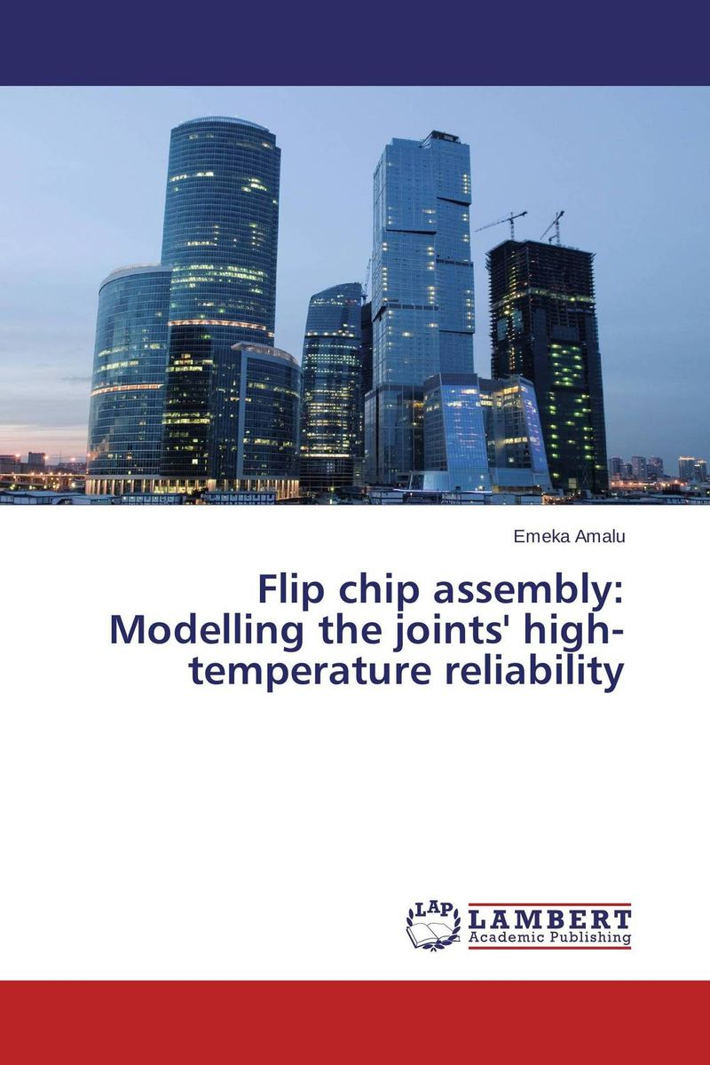 Flip chip assembly: Modelling the joints' high-temperature reliability 1 100 age 2 normal mg up to the basic type of assembly model for assembly model