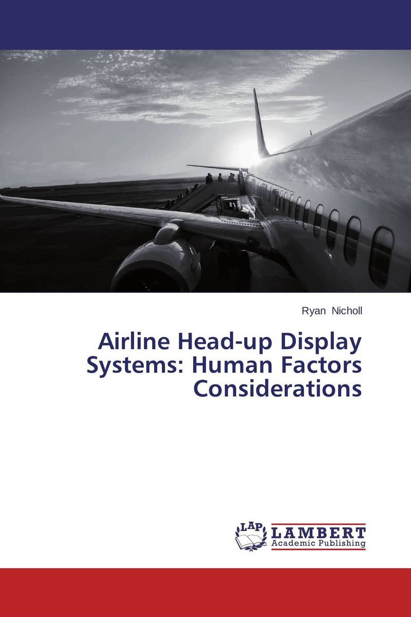 Airline Head-up Display Systems: Human Factors Considerations driven to distraction