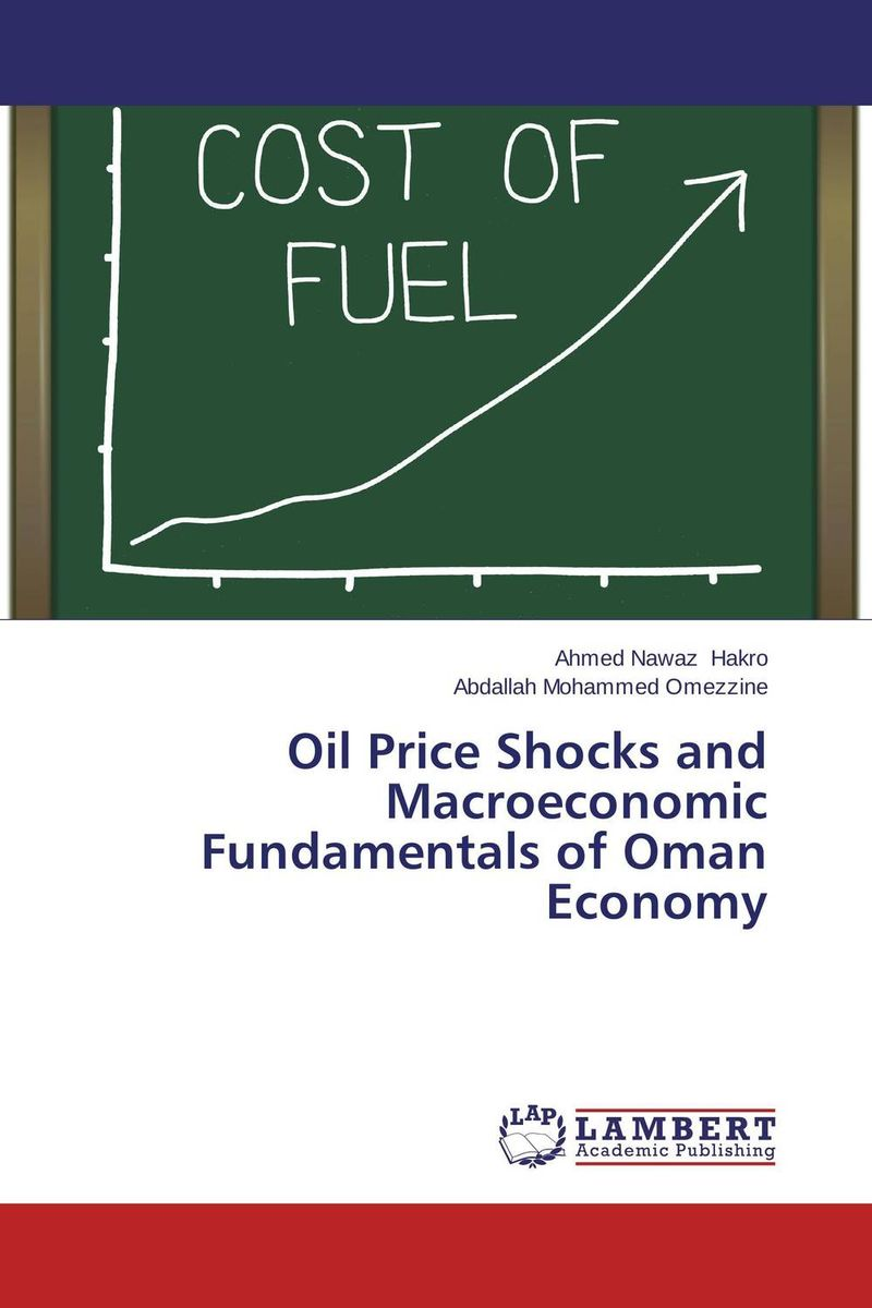 Oil Price Shocks and Macroeconomic Fundamentals of Oman Economy