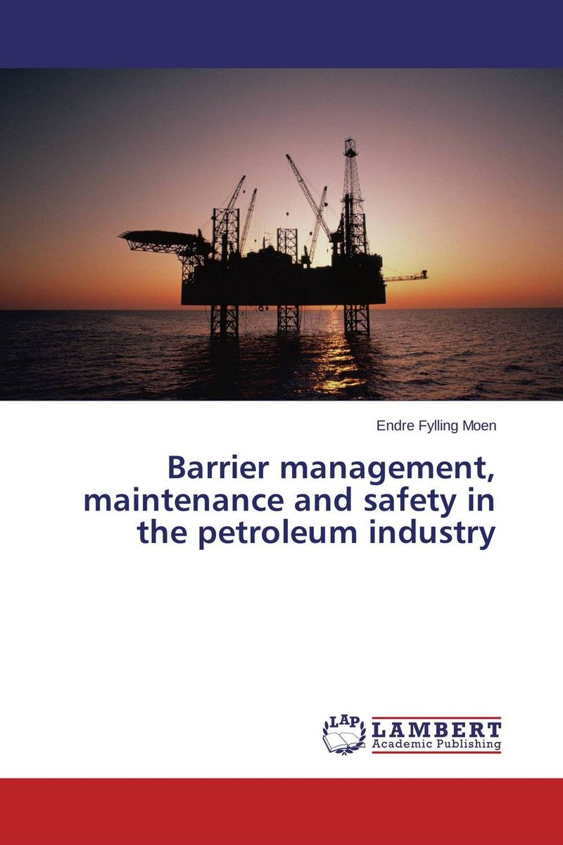 купить Barrier management, maintenance and safety in the petroleum industry дешево