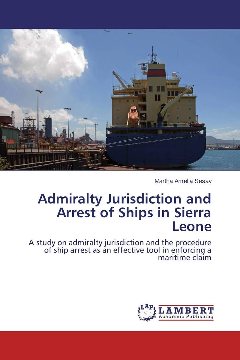 Admiralty Jurisdiction and Arrest of Ships in Sierra Leone thomas winterbottom an accont of the native africans in the sierra leone vol 2