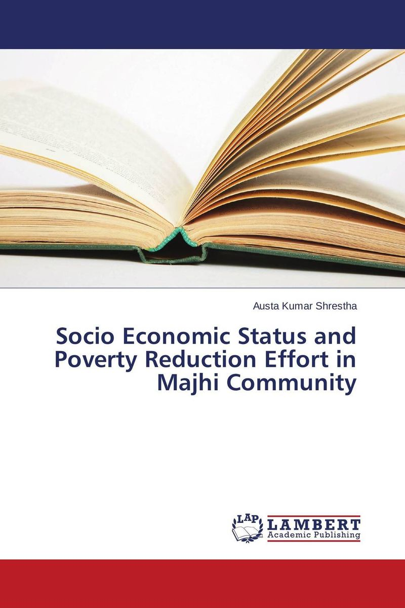 Socio Economic Status and Poverty Reduction Effort in Majhi Community impact of land use consolidation on poverty reduction in rwanda