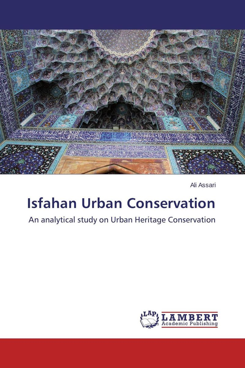 Isfahan Urban Conservation the role of heritage conservation districts