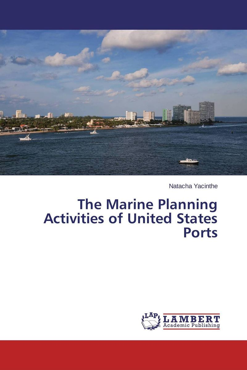 The Marine Planning Activities of United States Ports купить