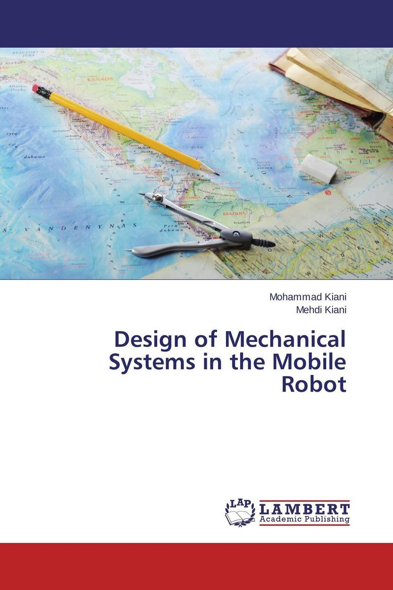 Design of Mechanical Systems in the Mobile Robot space and mobility in palestine