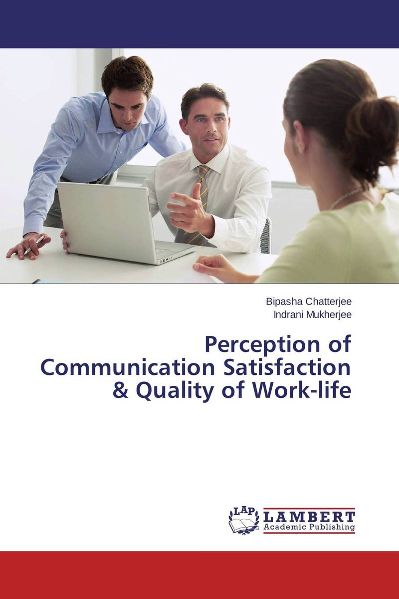 Perception of Communication Satisfaction & Quality of Work-life quality perception