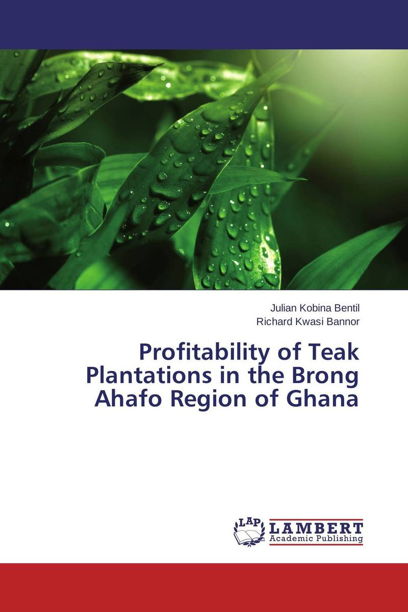 Profitability of Teak Plantations in the Brong Ahafo Region of Ghana