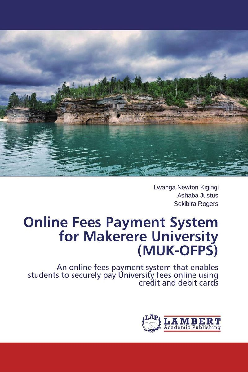 Online Fees Payment System for Makerere University (MUK-OFPS) the construction of online automated students matching system