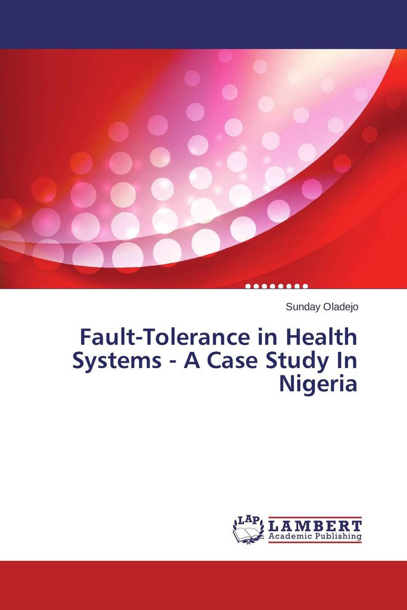 Fault-Tolerance in Health Systems - A Case Study In Nigeria prostate health devices is prostate removal prostatitis mainly for the prostate health and prostatitis health capsule