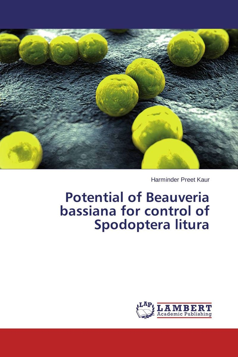 Potential of Beauveria bassiana for control of Spodoptera litura secret weapons – defenses of insects spiders scorpions and other many–legged creatures