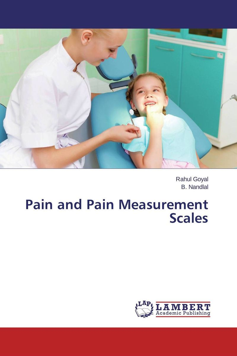 Pain and Pain Measurement Scales pain and pain measurement scales